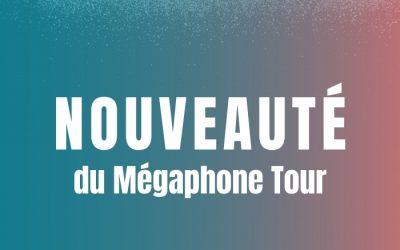 Nouveauté : le Mégaphone Tour passe en biennal